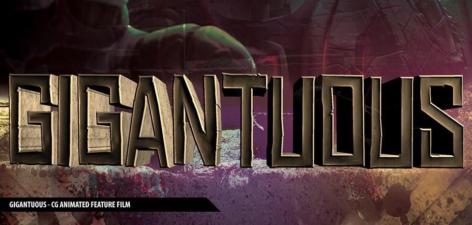 Gigantuous - Animated Feature Film