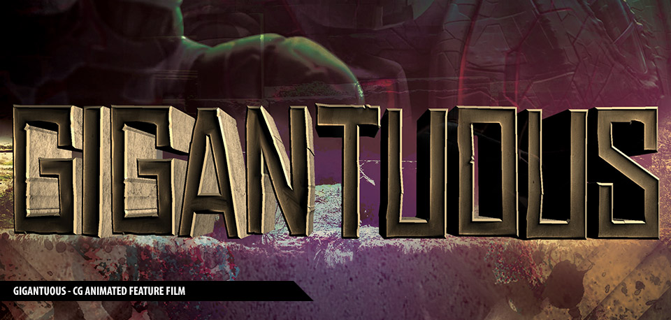 Gigantuous - Animated Feature Film